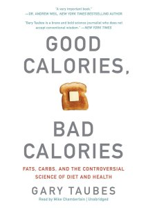 good-calories-bad-calories-gary-taubes-la-route-de-la-forme-nutrition